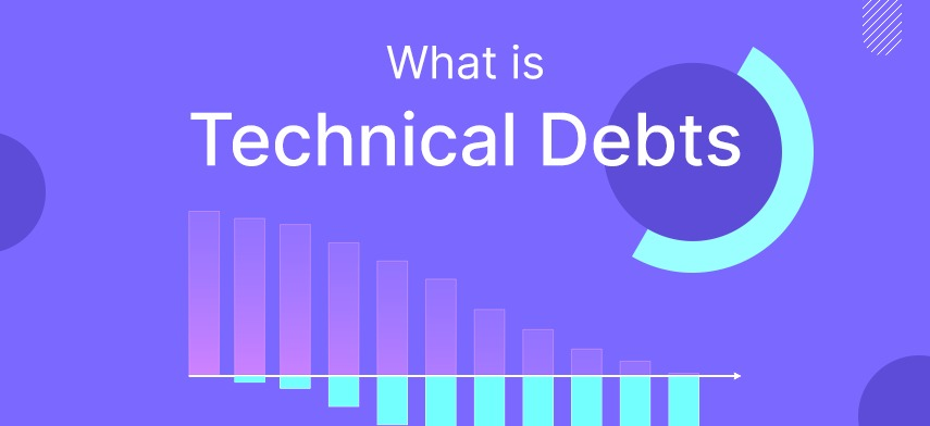 What is Technical Debts