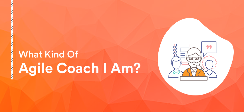 what-kind-of-agile-coach-i-am