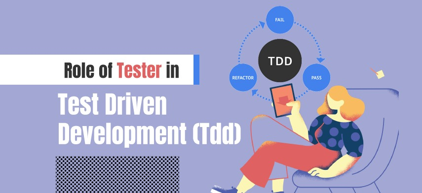 Role Of Tester In Test Driven Development (TDD)