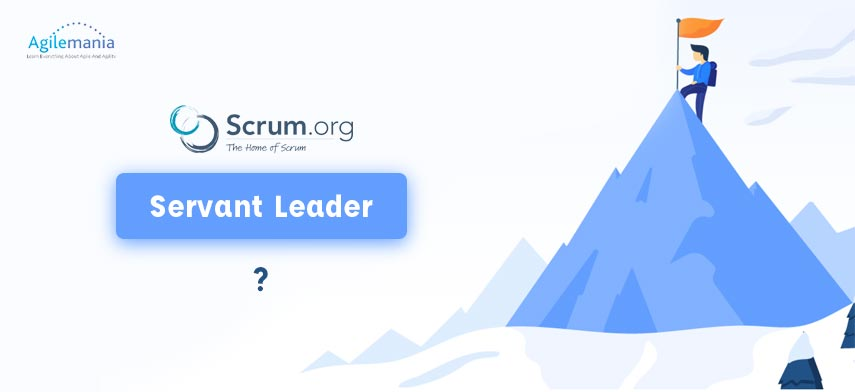 Scrum Master is Servant Leader but what is Servant Leadership banner