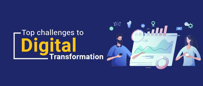 Top challenges to digital transformation