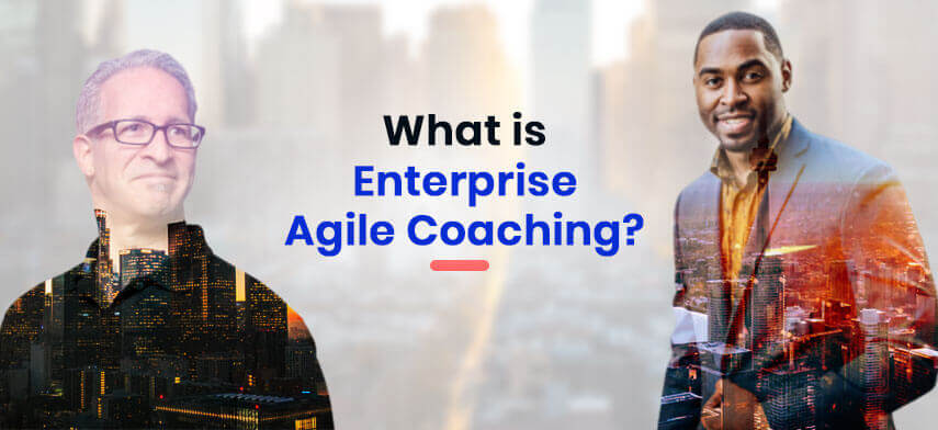 What is Enterprise Agile Coaching