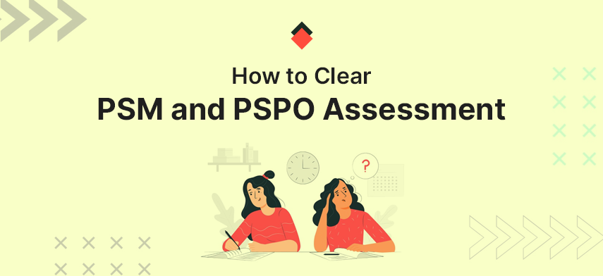 How to clear PSM and PSPO assessment