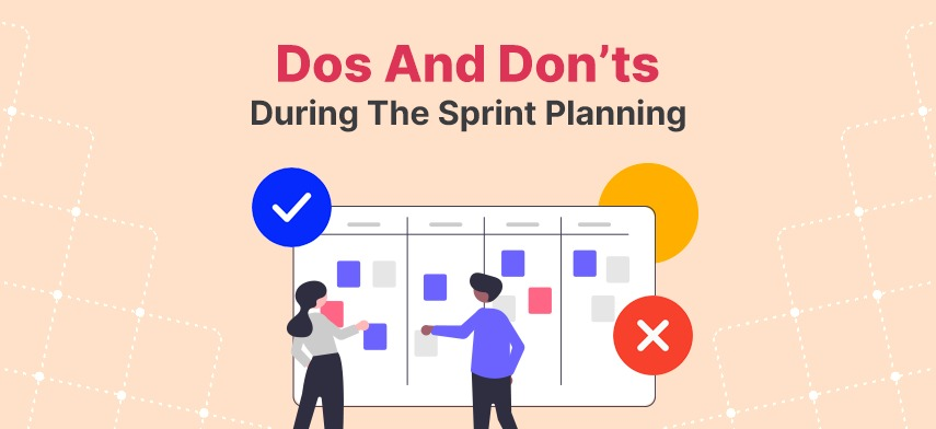 Dos And Don'ts During The Sprint Planning
