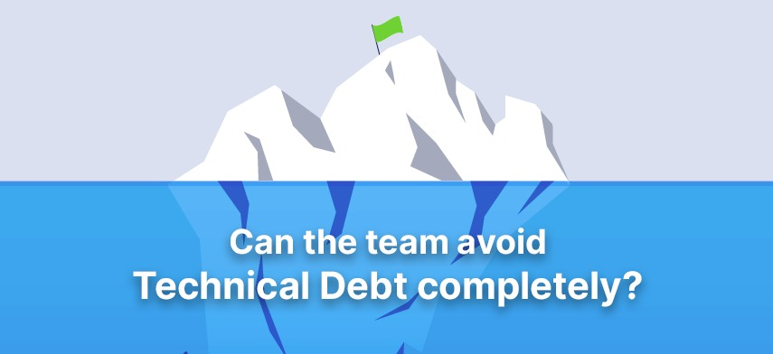 Can the team avoid Technical Debt