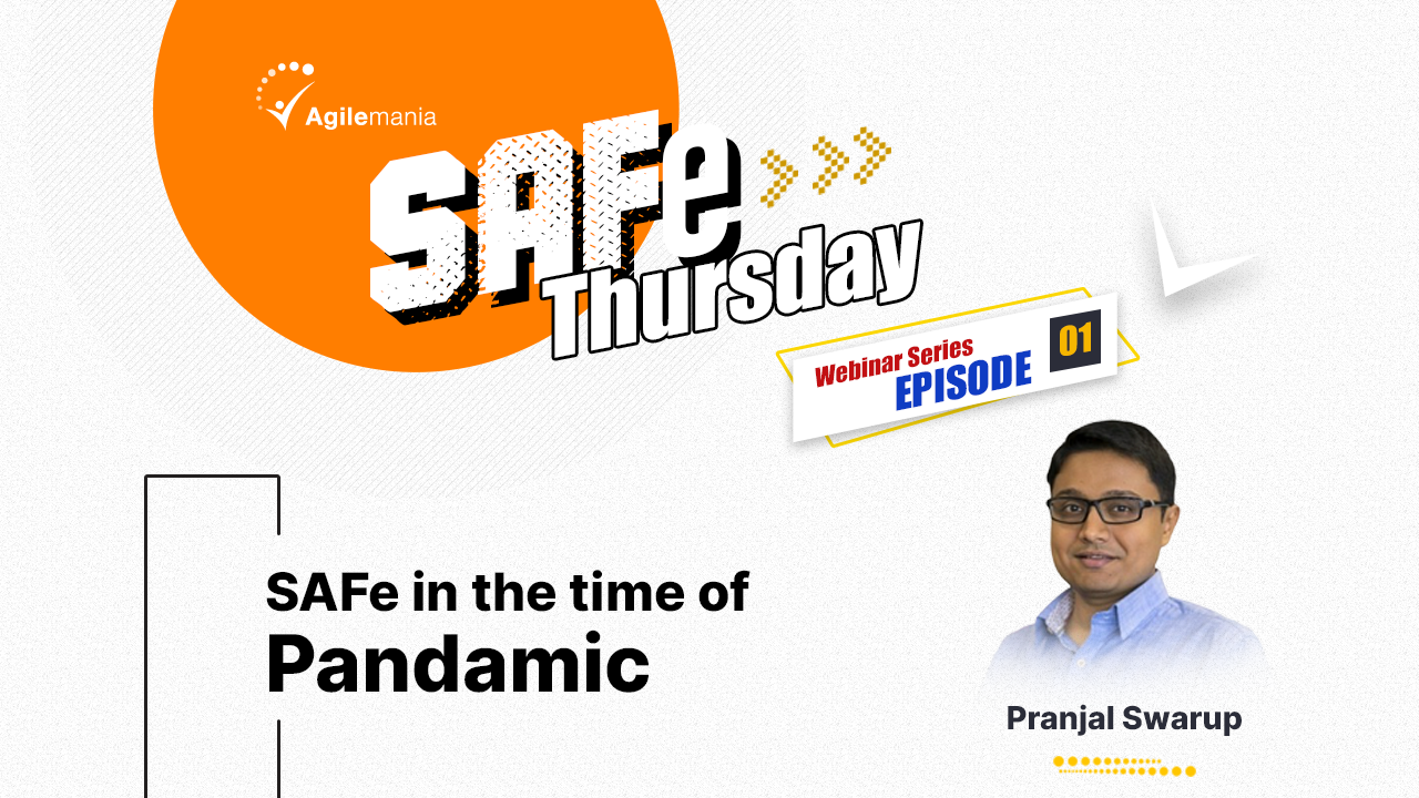 SAFe in The Time of Pandemic