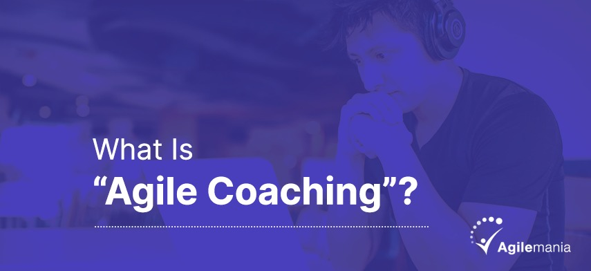 What is Agile Coaching