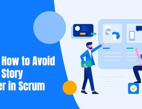 11 Tips on How to Avoid or Stop Story Spillover in Scrum