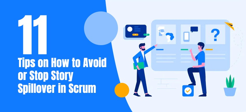 Tips on How to Avoid or Stop Story Spillover in Scrum