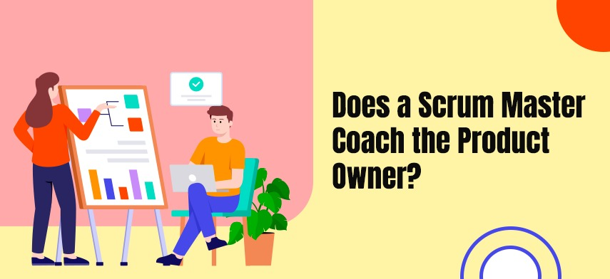 Does a Scrum Master Coach the Product Owner