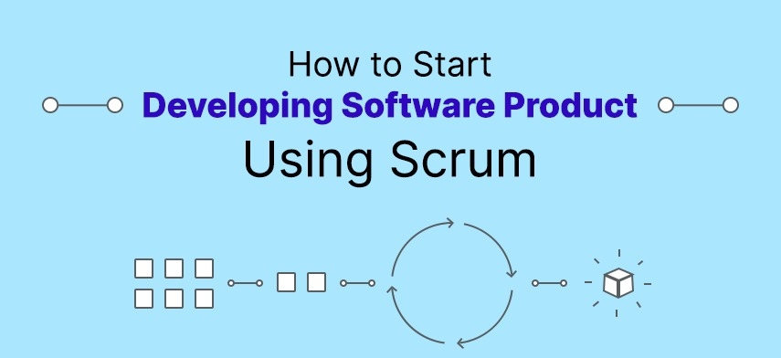 How to Start Developing Software Product Using Scrum