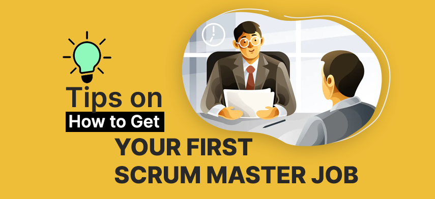 Tips on How to Get Your First Scrum Master Job