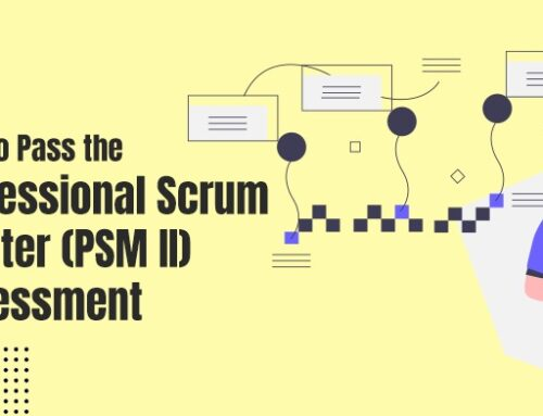 How to Pass the Professional Scrum Master (PSM II) Assessment