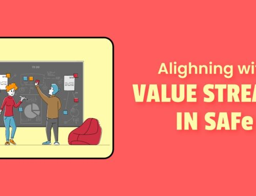 Aligning with Value Streams in SAFe