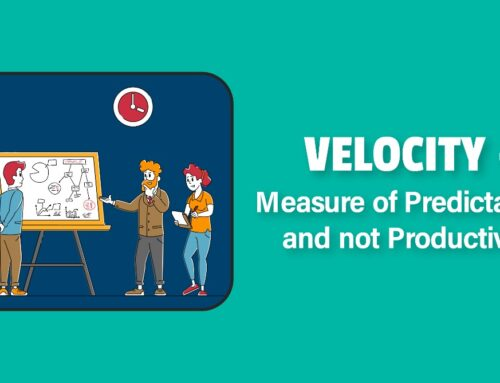 Velocity – Measure of Predictability and not Productivity