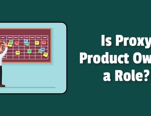 Is Proxy Product Owner a Role?
