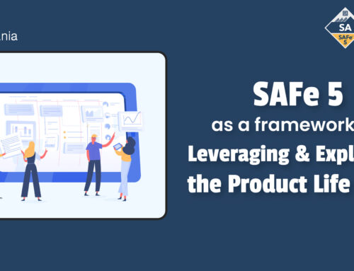 SAFe 5 as a Framework for Leveraging and Exploiting the Product Life Cycle