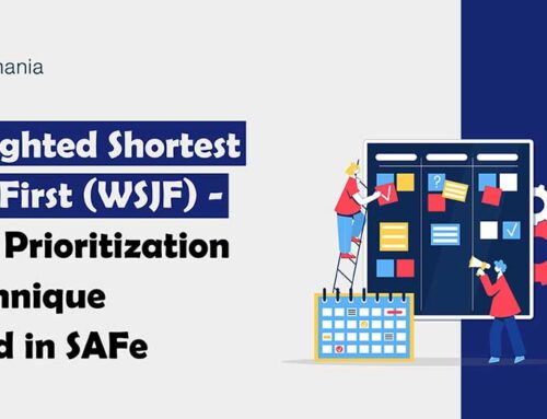 Weighted Shorted Job First (WSJF) – The Prioritization Technique used in SAFe®